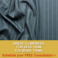Dress to impress, for less than you might think.  Schedule your FREE consultation