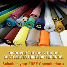 Discover the CH Studios Custom Clothing difference.  Schedule your FREE consultation
